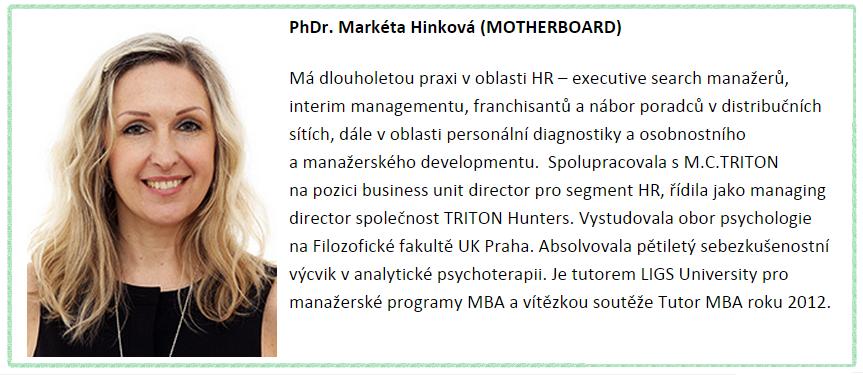PhDr. Markéta Hinková, MBA - jednatelka společnosti Mother Board alektorka atvůrkyně konceptu Naturhouse University